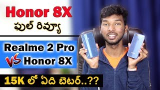 Honor 8X Full Review + Realme 2 pro vs Honor 8X comparison || in Telugu