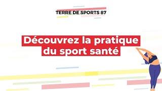 Découvrez la pratique du sport santé - Terre de sports 87