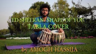 ed sheeran shape of you tabla cover by amogh hassija