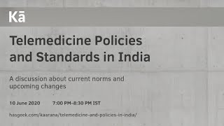 Discussion: Telemedicine Policies and Standards in India
