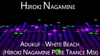 Adukuf - White Beach (Hiroki Nagamine Pure Trance Mix)