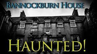 Bannockburn House Paranormal Activity