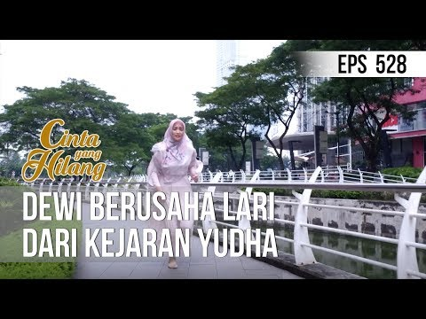 CINTA YANG HILANG - Dewi Berusaha Lari Dari Kejaran Yudha [20 Mei 2019]