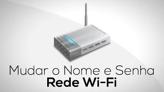 Como Mudar o Nome e Senha da Rede WiFi [Atualizado 2014]