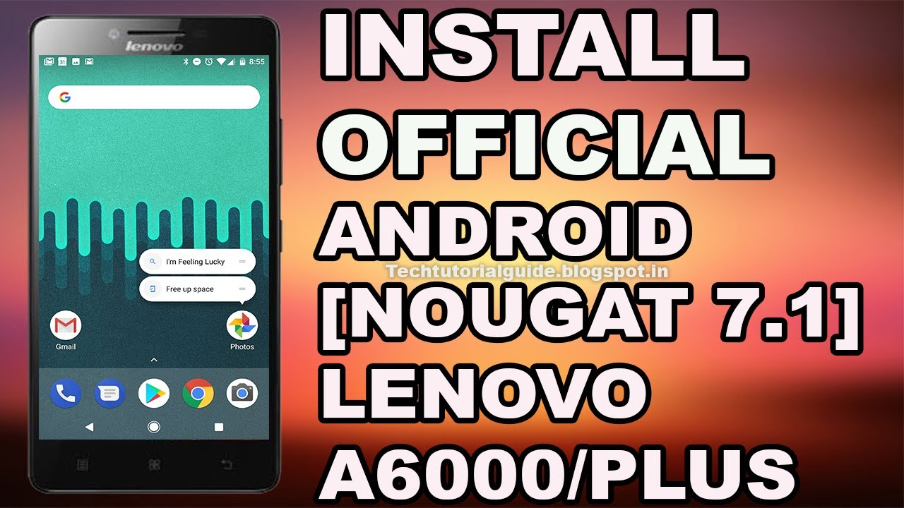 How to install Official AICP 7 1 2 (Android Nougat) ROM On Lenovo A6000 OR  A6000 Plus