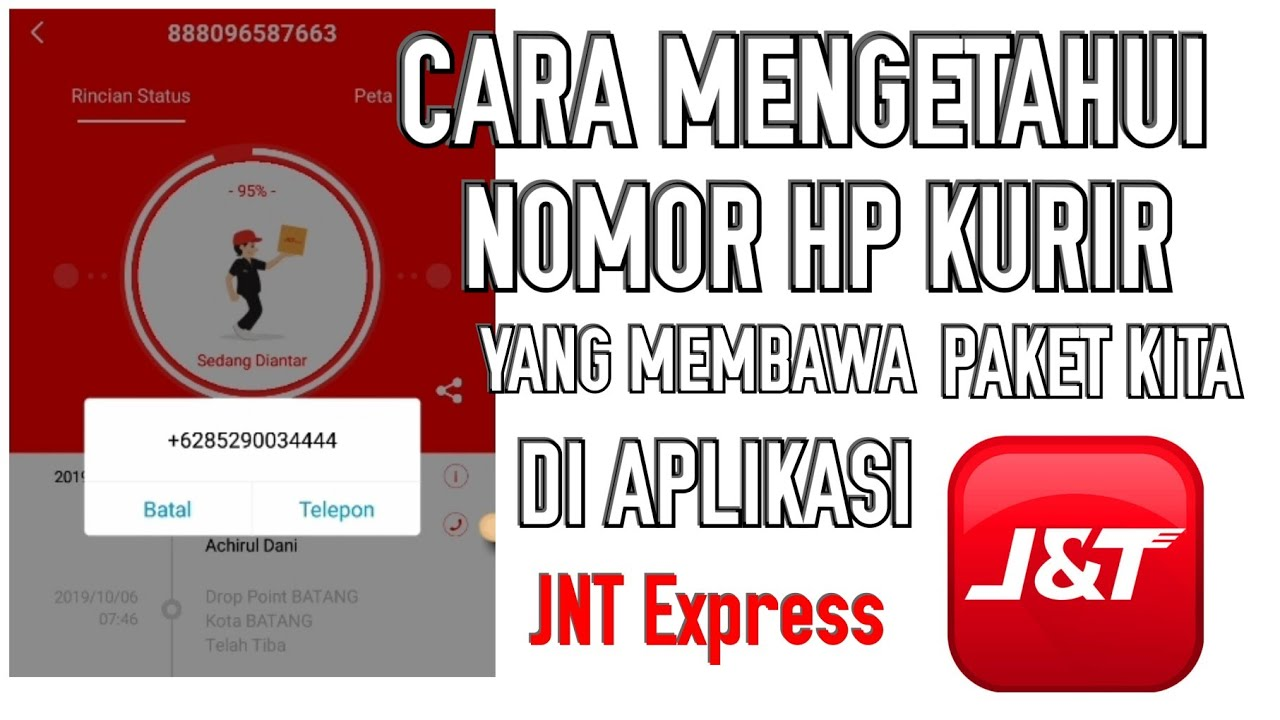 Cara Mengetahui Nomor Hp Kurir Yang Membawa Paket Kita Di Aplikasi Jnt Express Youtube