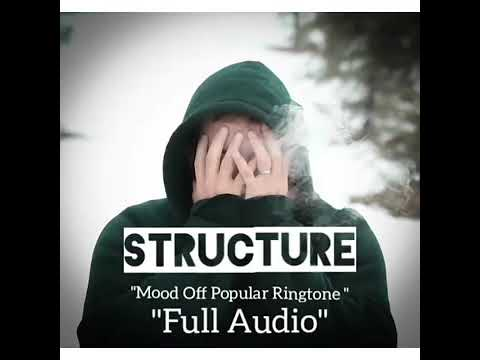Structure Mood Off Full Audio Lai Lai Lai Song Instrumental  Best Ringtone 2019 Android/ Ios