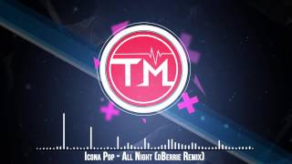 Icona Pop - All Night (dBerrie Remix)