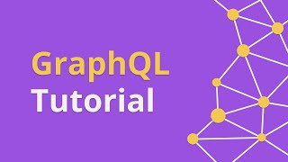 GraphQL Tutorial - Full Guide To Making Queries (2018)