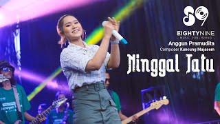 Download lagu NINGGAL TATU | Versi Jaranan - Anggun Pramudita (Official LIVE)