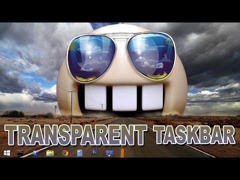How To Make Taskbar Transparent - Windows 7/8/10