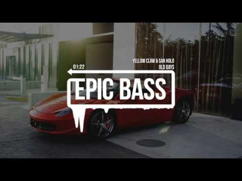 Yellow Claw & San Holo - Old Days [BASS BOOSTED]