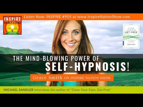 🌟GRACE SMITH: The Mind-Blowing Power of SELF-HYPNOSIS | Close Your Eyes,  Get Free