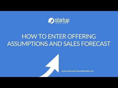 Video: How to Enter Your Offering Assumptions and Sales Forecast
