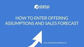 Startup Financial Model - How to Enter Offering Assumptions and Sales Forecast