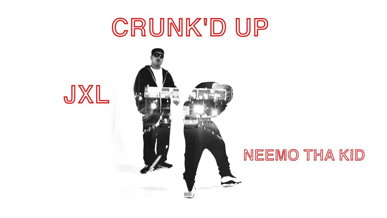 Neemo Tha Kid & JXL - Crunk'd Up - YouTube