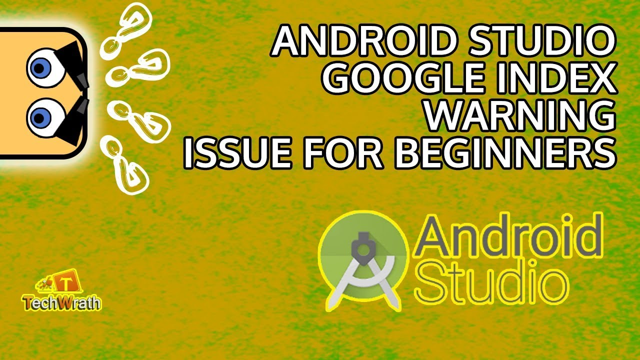 How To Stop Android Studio Indexing Android Studio freezes