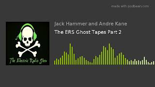The ERS Ghost Tapes Part 2
