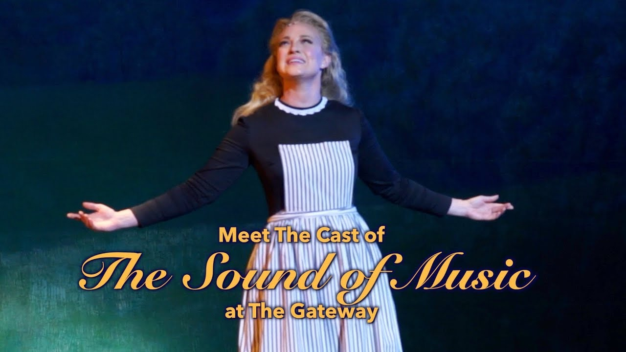 Meet The Cast Of The Sound Of Music At The Gateway Youtube