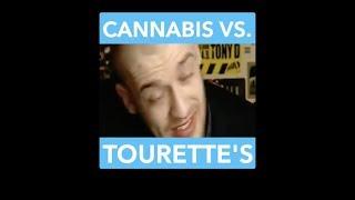 Cannabis VS. Tourette's