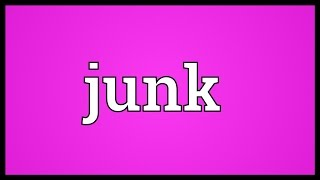 Junk Meaning