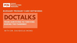 DocTalks From Surviving to Thriving During the Pandemic with Dr. Davidicus Wong, MD