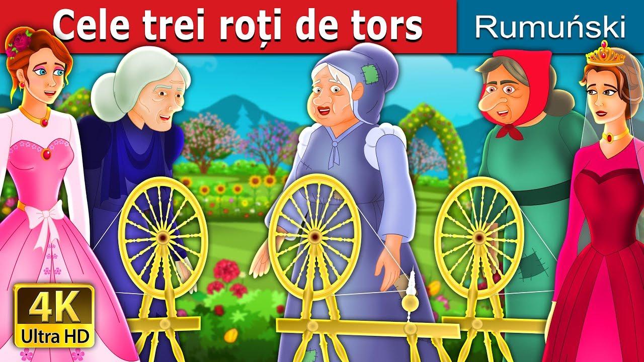 Cele trei roți de tors | The Three Spinners Story | Povesti pentru copii | Romanian Fairy Tales