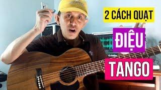 2 Cách Quạt Điệu TANGO Dễ Ợt - Bài học Guitar Online | #NhaBolero