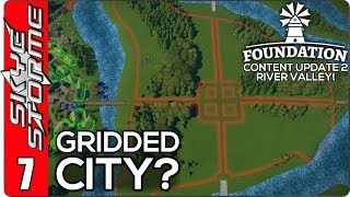 ► IS A GRIDDED CITY POSSIBLE? ◀ FOUNDATION Content Update 2 - River Valley Ep 7