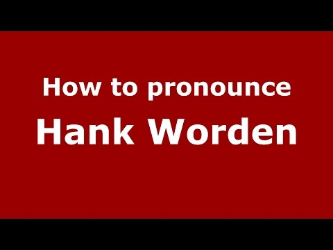 How to pronounce Hank Worden American EnglishUS   PronounceNames.com