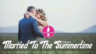 Pillows - Married To The Summertime [Electronic Dance Pop Music]
