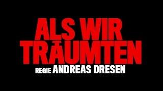 ALS WIR TRÄUMTEN  HD Trailer 1080p german/deutsch