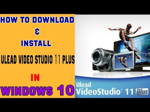 how to download and install ulead video studio 11 plus video editing software free in windows10
