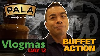 CHOICES BUFFET AT PALA CASINO | ALL YOU CAN EAT| Vlogmas Day 12