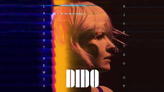 Baixar Dido - Give You Up (Laibert Remix) (Official Audio)