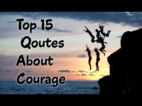 Top 60 Great Quotes About Courage And Bravery YouTube Interesting Quotes Courage