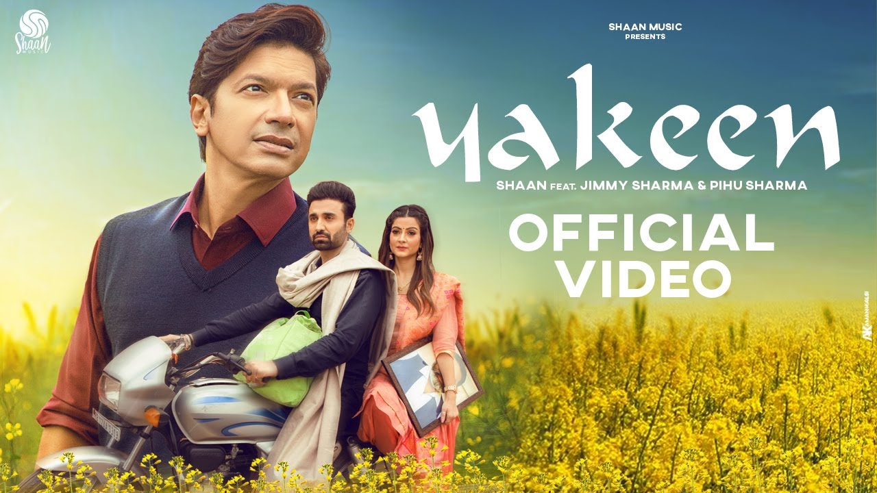 Download Yakeen (Official Video) | Shaan feat. Jimmy Sharma & Pihu Sharma | Punjabi Romantic Song 2021