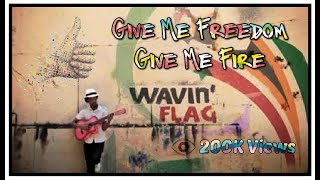 Give Me Freedom,  Give Me Fires official video