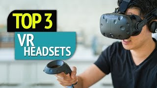 TOP 3: VR headsets 2018