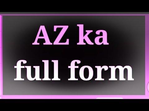 Az Ka Full Form Youtube