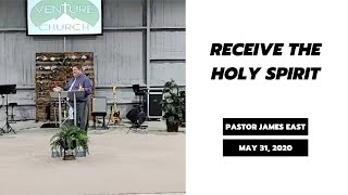 Receive The Holy Spirit | VC Sunday Mornings | Pastor James East