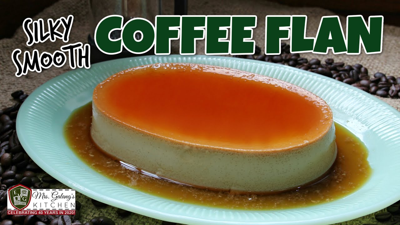 Silky Smooth Coffee Flavored Leche Flan Mrs Galang S Kitchen S13 Ep1 Youtube