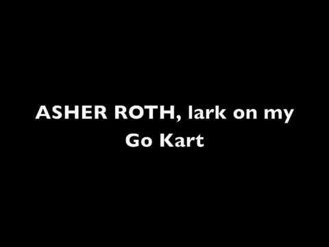 Asher Roth Lark on my go kart      beats,lyrics