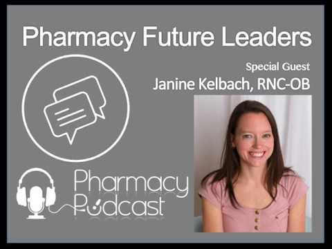 Pharmacy Future Leaders - Janine Kelbach - Pharmacy Podcast Episode 433