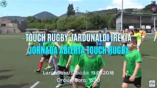 TOUCH RUGBY JARDUNALDI IREKIA/JORNADA ABIERTA TOUCH RUGBY. (19.05.2018)