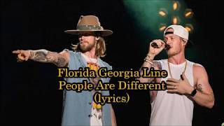 Florida Georgia Line - People Are Different (lyrics)