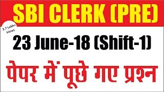 Questions asked in SBI-Clerk- 2018 (Shift-1 | 23 June 2018)