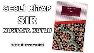 Sır - Mustafa Kutlu SESLİKİTAP