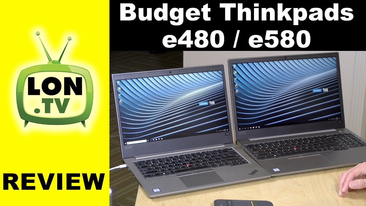 Lenovo's Budget Thinkpads: E480 and E580 Review