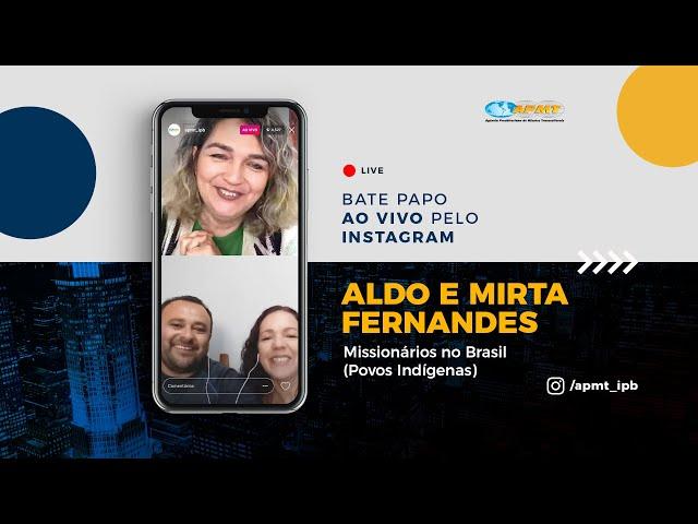 LIVE APMT com Aldo e Mirta Fernandes | Missionários no Brasil (Povos Indígenas)